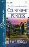 Counterfeit Princess - Raye Morgan