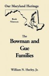 Our Maryland Heritage, Book 19: The Bowman and Gue Families - William N. Hurley Jr.