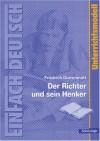 Unterrichtsmodelle: Friedrich Dürrenmatt 'Der Richter und sein Henker' - Martin Kottkamp, Friedrich Dürrenmatt