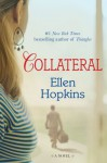 Collateral: A Novel - Ellen Hopkins