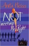Not Meeting Mr Right - Anita Heiss