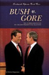 Bush V. Gore: The Florida Recounts of the 2000 Presidential Election - Christine Heppermann