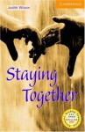 Staying Together Level 4 (Cambridge English Readers) - Wilson