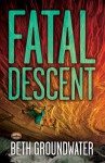 Fatal Descent - Beth Groundwater