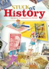Stuck On History: The Story Of Australia In Stamps - Chris Miles