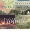 Illustrated London - Peter Ackroyd