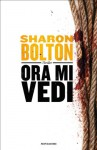 Ora mi vedi - S.J. Bolton, Manuela Faimali
