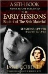 The Early Sessions: Sessions 149-198 : 4/26/65-10/13/65 (The Seth Material, Book 4) - Jane Roberts