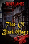 That Ol' Black Magic (The Penumbra Papers) - Silver James