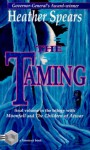 The Taming - Heather Spears, Tesseract Books
