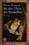 An den Ufern der Dunkelheit - Diana Norman, Rainer Schmidt