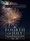 The Fourth of July: Heartache Matures Into Lasting Love in This Romantic Story - Joyce Livingston