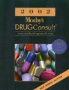 Mosby's Drug Consult, 2002 - C.V. Mosby Publishing Company