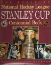 The Official National Hockey League Stanley Cup Centennial Book - Dan Diamond