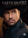 Garth Brooks- The Ultimate Hits: Piano/Vocal Chords - Alfred A. Knopf Publishing Company, Garth Brooks