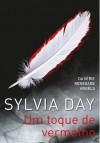 Um Toque de Vermelho - Sylvia Day, Alexandre Boide