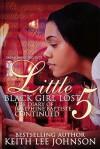 Little Black Girl Lost 5: The Diary of Josephine Baptiste: Lauren's Story - Keith Lee Johnson