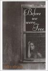 Before We Were Free - Julia Alvarez