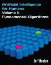 Artificial Intelligence for Humans, Volume 1: Fundamental Algorithms - Jeff Heaton