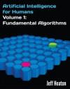 Artificial Intelligence for Humans, Volume 1: Fundamental Algorithms - Jeff Heaton