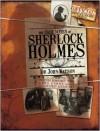 The Case Notes of Sherlock Holmes by Dr John Watson - Guy Adams
