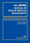 Aupha Manual of Health Services Management - Robert J. Taylor, Susan B. Taylor