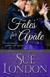 Fates For Apate - Sue London