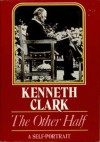 The Other Half - Kenneth Clark