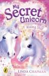 My Secret Unicorn: Rising Star - Linda Chapman