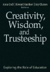Creativity, Wisdom, and Trusteeship: Exploring the Role of Education - Anna Craft