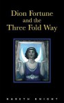 Dion Fortune and the Three Fold Way - Gareth Knight