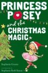 Princess Posey and the Christmas Magic - Stephanie Greene