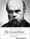 The Cursed Poets - Paul Verlaine, Chase Madar