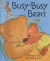 Busy-Busy Bears - Hiawyn Oram, Frederic Joos