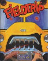 Fieldtrip: The Movie - Dave Friedland, Scott Ruggles