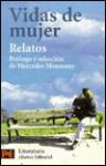 Vidas de mujeres (relatos) (COLECCION LITERATURA ESPANOLA) (Literatura Espanola/ Spanish Literature) - Various, Mercedes Monmany