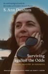 Surviving against the Odds: Village Industry in Indonesia - S. Ann Dunham, Alice G. Dewey, Nancy I. Cooper, Maya Soetoro-Ng, Robert W.Hefner