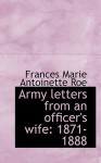 Army Letters from an Officer's Wife: 1871-1888 - Frances M.A. Roe