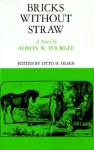 Bricks Without Straw; A Novel - Albion Winegar Tourgée