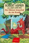 Als Dämon brauchst du nie Kredit (Dämonenreihe, #15) - Robert Lynn Asprin, Jody Lynn Nye, Frauke Meier