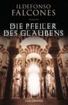 Die Pfeiler des Glaubens - Ildefonso Falcones, Stefanie Karg