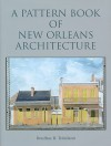 Pattern Book of New Orleans Architecture - Roulhac Toledano