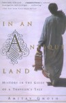 In an Antique Land: History in the Guise of a Traveler's Tale - Amitav Ghosh