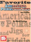 Favorite American Polkas and Jigs for Fiddle - Stacy Phillips