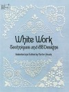 White Work: Techniques and 188 Designs - Carter Houck