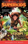 Escape From Jungle Island (Maselli, Christopher P. N., Commander Kellie And The Superkids' Early Adventures, #3.) - Christopher P.N. Maselli