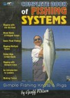 Complete Book of Fishing Systems: Simple Fishing Knots & Rigs - Geoff Wilson, Bill Classon