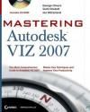 Mastering Autodesk Viz 2007 - George Omura, Scott Onstott, Jon McFarland