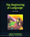 The Beginning of Language: Opposing Viewpoints (Great Mysteries) - Clarice Swisher