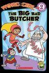 The Big Bad Butcher (Word Girl Level 2) - Michael Anthony Steele
